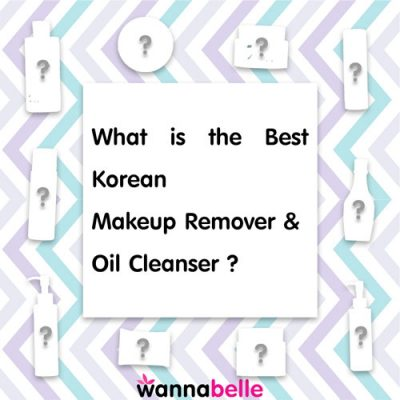 What is the Best Korean Makeup Remover Oil Cleanser?